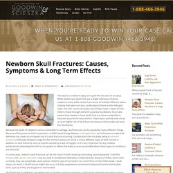 Newborn Skull Fractures: Causes, Symptoms & Long Term Effects