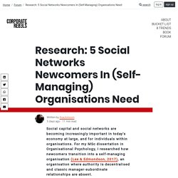 Research: 5 Social Networks Newcomers In (Self-Managing) Organisations Need
