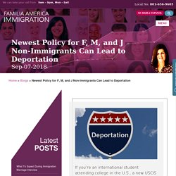 Newest Policy for F, M, and J Non-Immigrants Can Lead to Deportation