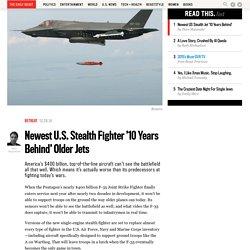 Newest U.S. Stealth Fighter '10 Years Behind' Older Jets