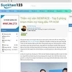 Thẩm mỹ viện NEWFACE - Top 5 phòng khám thẩm mỹ hàng đầu TP.HCM
