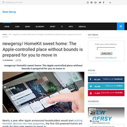 newgersy/ HomeKit sweet home: The Apple-controlled place without bounds is prepared for you to move in - New Gersy