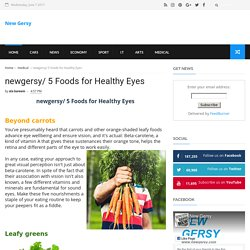 newgersy/ 5 Foods for Healthy Eyes - New Gersy