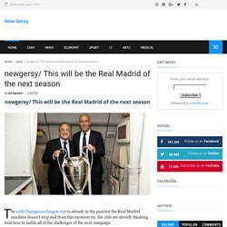 newgersy/ This will be the Real Madrid of the next season - New Gersy