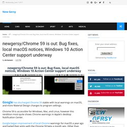 newgersy/Chrome 59 is out: Bug fixes, local macOS notices, Windows 10 Action Center support underway - New Gersy