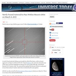 Newly Found Asteroid to Pass Within Moon's Orbit on March 4, 2013