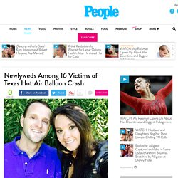 Newlyweds Among 16 Victims of Texas Hot Air Balloon Crash