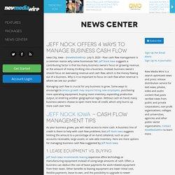 NewMediaWire - Jeff Nock Offers 4 Ways to Manage Business Cash Flow