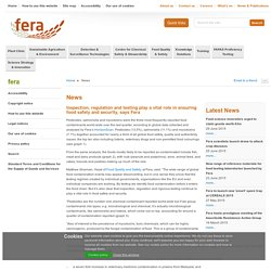 FERA DEFRA 06/07/15 Inspection, regulation and testing play a vital role in ensuring food safety and security, says Fera