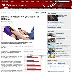 Why do Americans die younger than Britons?
