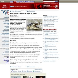 Man saved from croc shot in error
