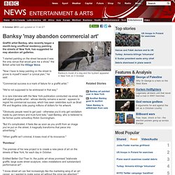 Banksy 'may abandon commercial art'
