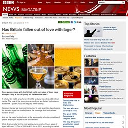 Has Britain fallen out of love with lager?