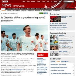 Is Chariots of Fire a good running track?
