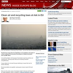 Clean air and recycling laws at risk in EU