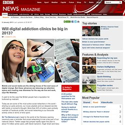 Will digital addiction clinics be big in 2013?