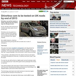 Driverless cars to be tested on UK roads by end of 2013