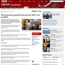 UK economy growth forecast for 2011 cut by BCC