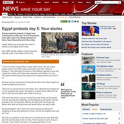 Egypt protests day 5: Your stories