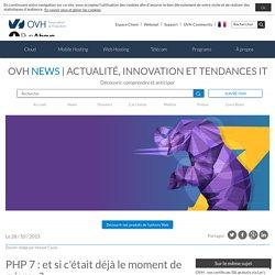 OVH News - PHP 7 : et si c'était déjà le moment de migrer ?