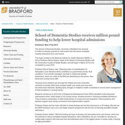 School of Dementia Studies receives million pound funding to help lower hospital admissions