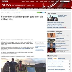 Fancy dress Del Boy prank gets over six million hits