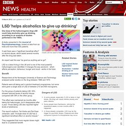 LSD 'helps alcoholics to give up drinking'