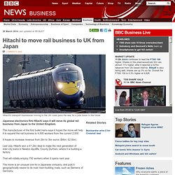 Hitachi to move rail business to UK from Japan