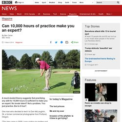 Can 10,000 hours of practice make you an expert?