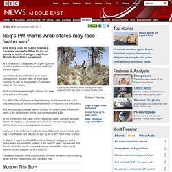 Iraq's PM warns Arab states may face 'water war'