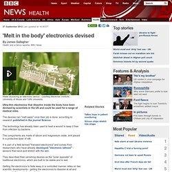 'Melt in the body' electronics devised
