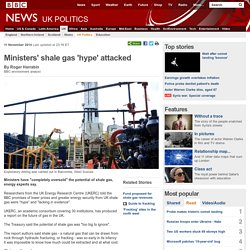 Ministers' shale gas 'hype' attacked