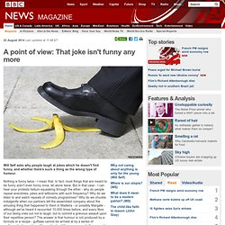 A point of view: That joke isn't funny any more