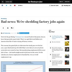 Bad news: We're shedding factory jobs again
