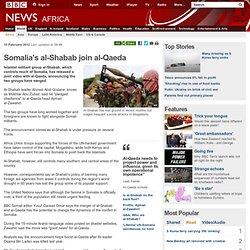 Somalia's al-Shabab join al-Qaeda