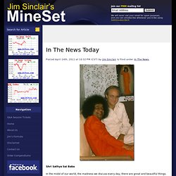 In The News Today : Welcome To Jim Sinclair's MineSet
