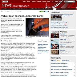 Virtual cash exchange becomes bank