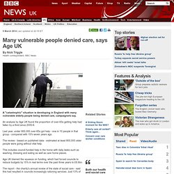 Many vulnerable people denied care, says Age UK
