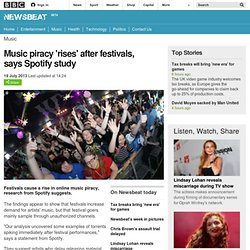 Newsbeat - Music piracy 'rises' after festivals, says Spotify study