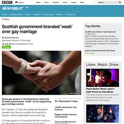 Newsbeat - Scottish government branded 'weak' over gay marriage