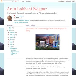 Arun Lakhani Nagpur: NEWSBRIEF: Germany Supports Green Projects in India