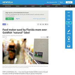 "Food maker sued by Florida mom over Goldfish ""natural"" label"