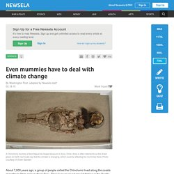Even mummies have to deal with climate change