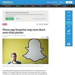 Phone app Snapchat may soon share more than photos