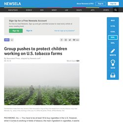 Group pushes to protect children working on U.S. tobacco farms