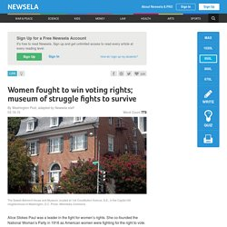 Women fought to win voting rights; museum of struggle fights to survive