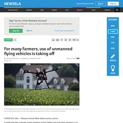 For many farmers, use of unmanned flying vehicles is taking off