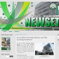 Library Newsette: De La Salle University Library, now The Learning Commons!