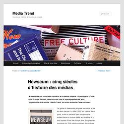 Newseum : cinq siècles d'histoire des médias