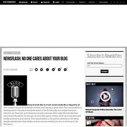 Newsflash: No One Cares About Your Blog | Influential Marketing